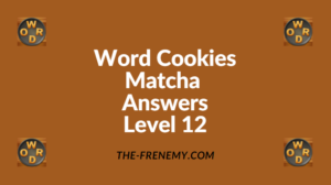 Word Cookies Matcha Level 12 Answers