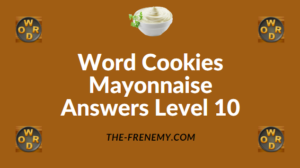 Word Cookies Mayonnaise Answers Level 10