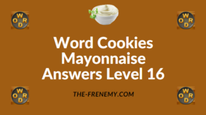 Word Cookies Mayonnaise Answers Level 16