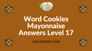 Word Cookies Mayonnaise Answers Level 17