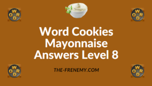 Word Cookies Mayonnaise Answers Level 8