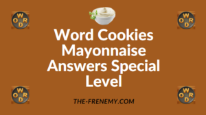 Word Cookies Mayonnaise Answers Special Level