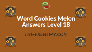 Word Cookies Melon Answers Level 18