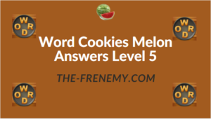 Word Cookies Melon Answers Level 5