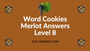 Word Cookies Merlot Answers Level 8