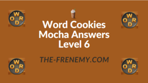 Word Cookies Mocha Answers Level 6
