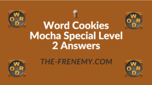 Word Cookies Mocha Special Level 2 Answers