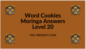 Word Cookies Moringa Level 20 Answers
