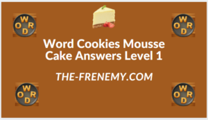 Word Cookies Mousse Cake Level 1 Answers