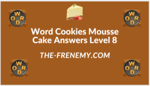 Word Cookies Mousse Cake Level 8 Answers