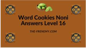 Word Cookies Noni Level 16 Answers