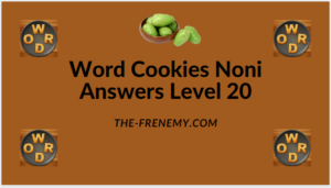 Word Cookies Noni Level 20 Answers
