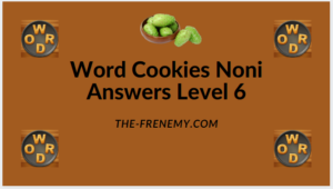 Word Cookies Noni Level 6 Answers