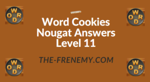 Word Cookies Nougat Answers Level 11