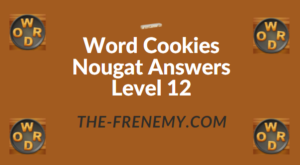 Word Cookies Nougat Answers Level 12