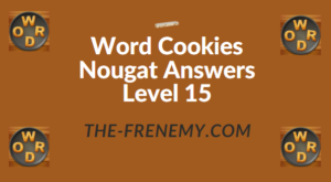 Word Cookies Nougat Answers Level 15