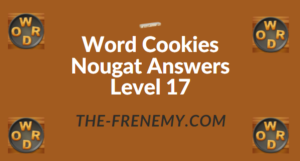 Word Cookies Nougat Answers Level 17
