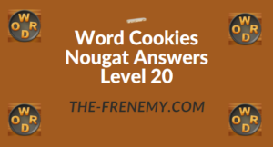 Word Cookies Nougat Answers Level 20