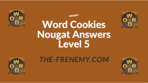 Word Cookies Nougat Answers Level 5