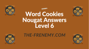Word Cookies Nougat Answers Level 6
