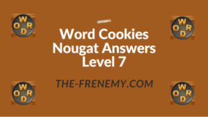 Word Cookies Nougat Answers Level 7
