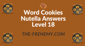 Word Cookies Nutella Answers Level 18