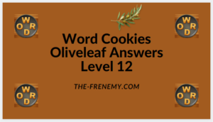 Word Cookies Oliveleaf Level 12 Answers
