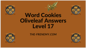 Word Cookies Oliveleaf Level 17 Answers