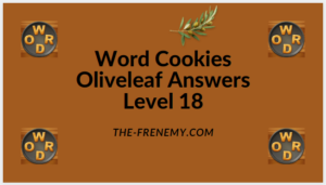 Word Cookies Oliveleaf Level 18 Answers