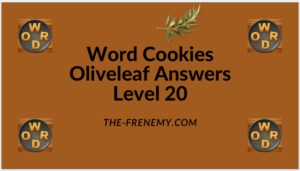 Word Cookies Oliveleaf Level 20 Answers