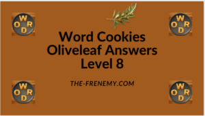 Word Cookies Oliveleaf Level 8 Answers