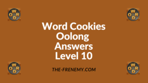 Word Cookies Oolong Level 10 Answers