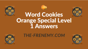 Word Cookies Orange Special Level 1 Answers