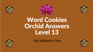 Word Cookies Orchid Level 13 Answers