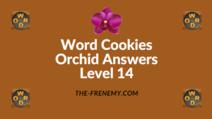 Word Cookies Orchid Level 14 Answers