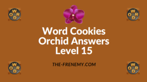 Word Cookies Orchid Level 15 Answers
