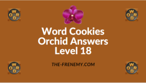 Word Cookies Orchid Level 18 Answers