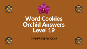 Word Cookies Orchid Level 19 Answers