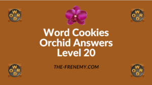 Word Cookies Orchid Level 20 Answers
