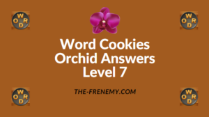 Word Cookies Orchid Level 7 Answers