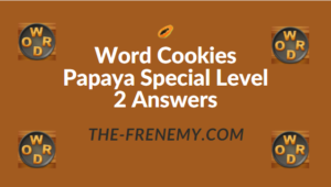 Word Cookies Papaya Special Level 2 Answers