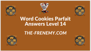 Word Cookies Parfait Level 14 Answers