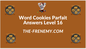 Word Cookies Parfait Level 16 Answers