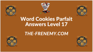 Word Cookies Parfait Level 17 Answers