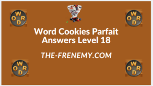 Word Cookies Parfait Level 18 Answers