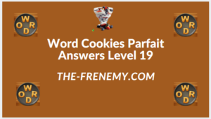 Word Cookies Parfait Level 19 Answers