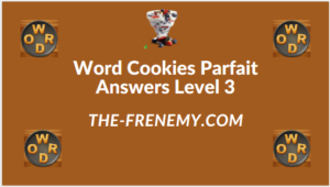 Word Cookies Parfait Level 3 Answers