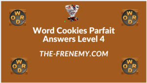Word Cookies Parfait Level 4 Answers