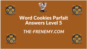 Word Cookies Parfait Level 5 Answers