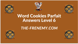 Word Cookies Parfait Level 6 Answers